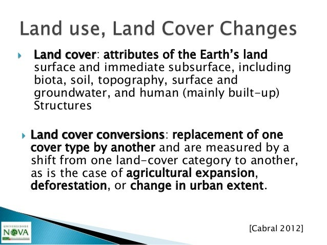    Land cover and changes are visible in    remotely-sensed data or by generating    evidence from secondary statistics, ...