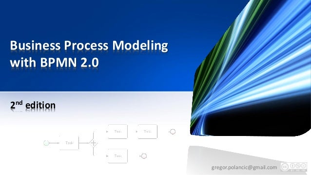 Business Process Modeling with BPMN 2.0 2nd edition gregor.polancic@gmail.com