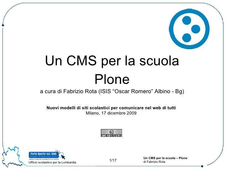 """Un CMS per la scuola Plone a cura di Fabrizio Rota (ISIS """"Oscar Romero"""" Albino - Bg) Nuovi modelli di siti scolastici per ..."""