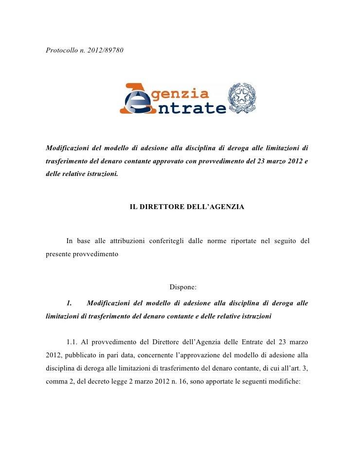 Protocollo n. 2012/89780Modificazioni del modello di adesione alla disciplina di deroga alle limitazioni ditrasferimento d...