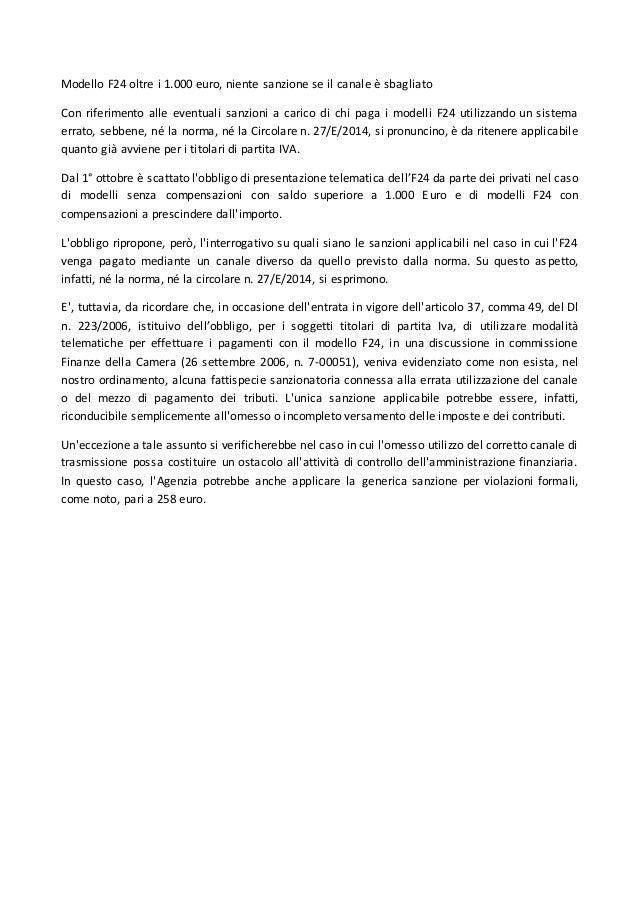 Modello F24 oltre i 1.000 euro, niente sanzione se il canale è sbagliato Con riferimento alle eventuali sanzioni a carico ...