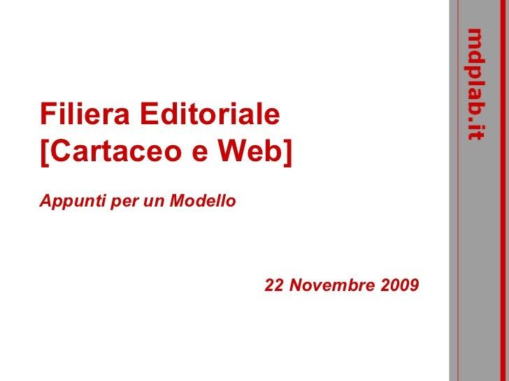 Filiera Editoriale [Cartaceo e Web]  Appunti per un Modello 22  Novembre   2009