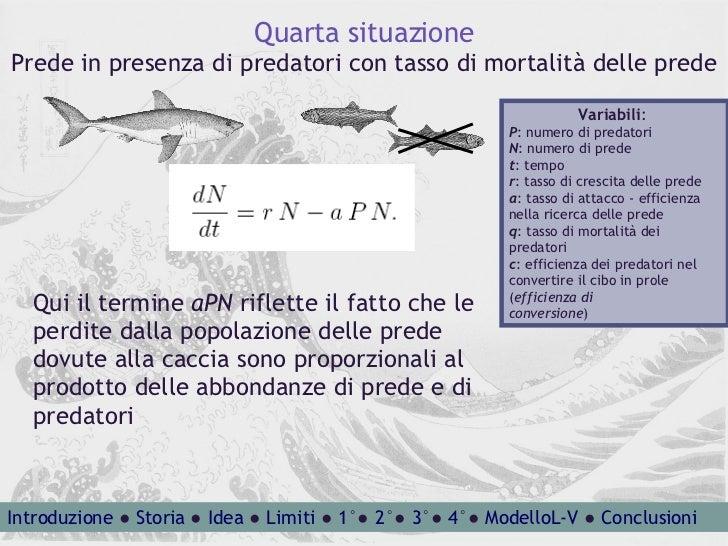 Quarta situazione Prede in presenza di predatori con tasso di mortalità delle prede Variabili :  P : numero di predatori N...