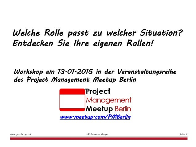 www.meetup.com/PMBerlin Workshop am 13.01.2015 in der Veranstaltungsreihe des Project Management Meetup Berlin Welche Roll...