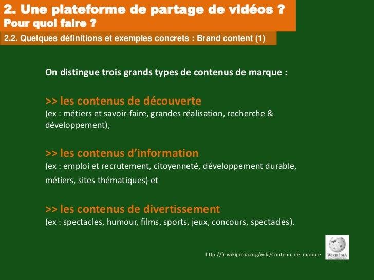 2. Une plateforme de partage de vidéos ?Pour quoi faire ?2.2. Quelques définitions et exemples concrets : Brand content (1...