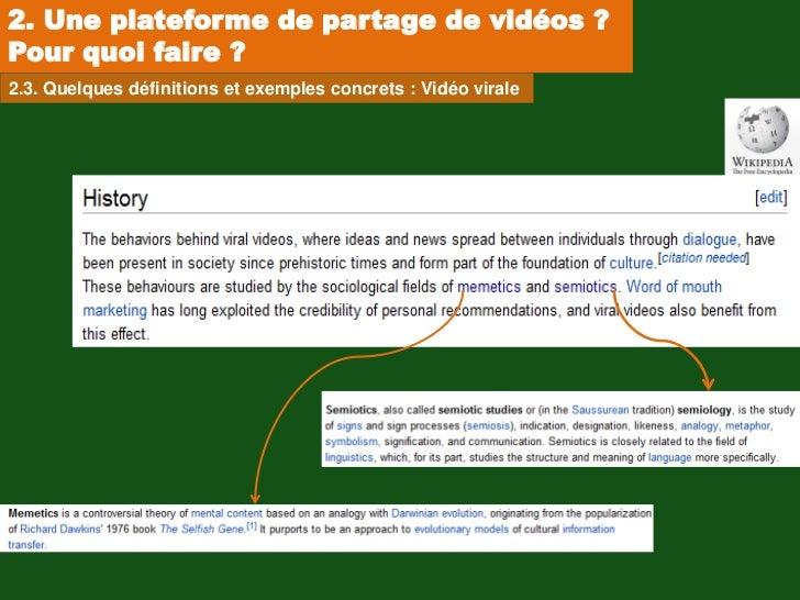 2. Une plateforme de partage de vidéos ?Pour quoi faire ?2.3. Quelques définitions et exemples concrets : Vidéo virale