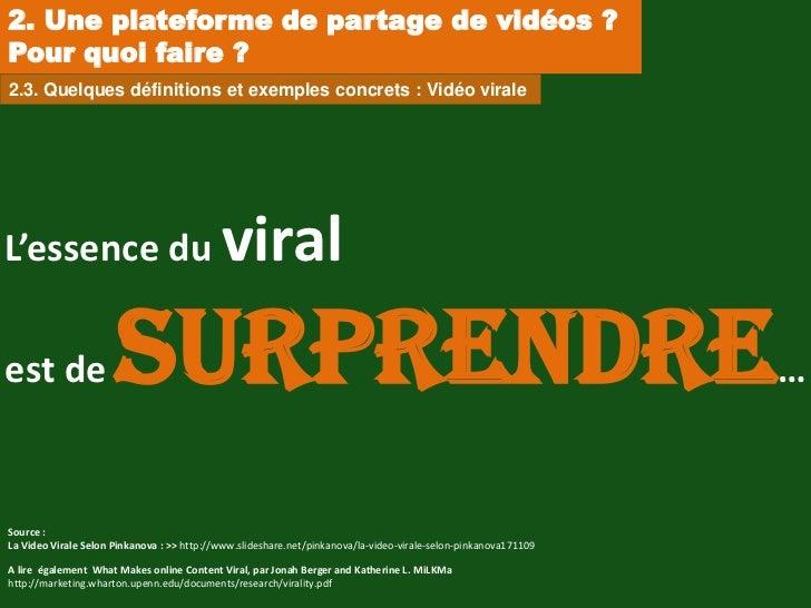 2. Une plateforme de partage de vidéos ?Pour quoi faire ?2.3. Quelques définitions et exemples concrets : Vidéo viraleL'es...