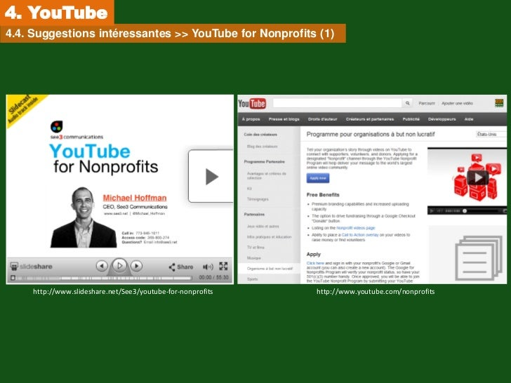 4. YouTube4.4. Suggestions intéressantes >> YouTube for Nonprofits (1)     http://www.slideshare.net/See3/youtube-for-nonp...