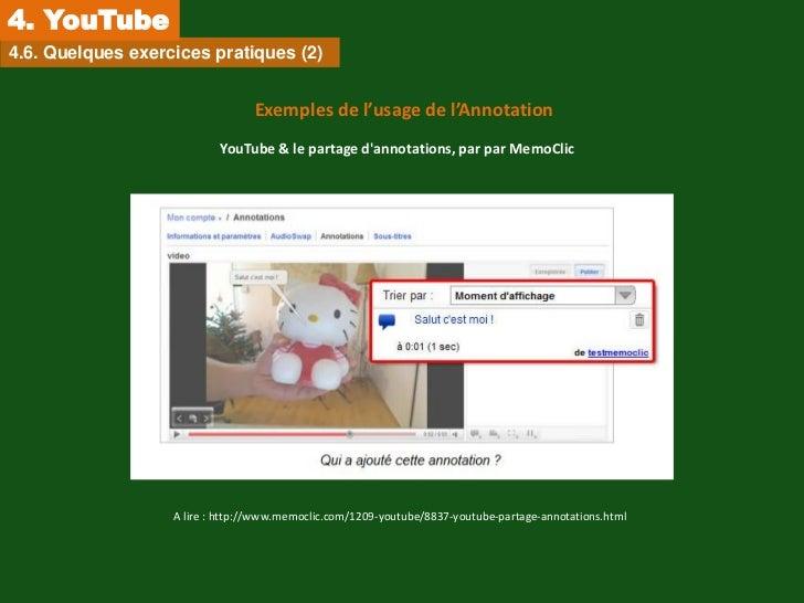 4. YouTube4.6. Quelques exercices pratiques (2)                                 Exemples de l'usage de l'Annotation       ...