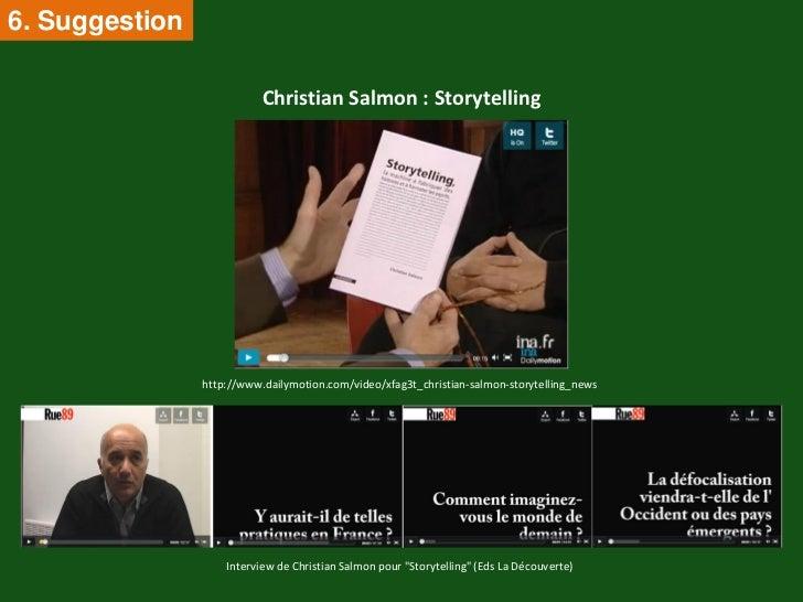 6. Suggestion                           Christian Salmon : Storytelling                http://www.dailymotion.com/video/xf...