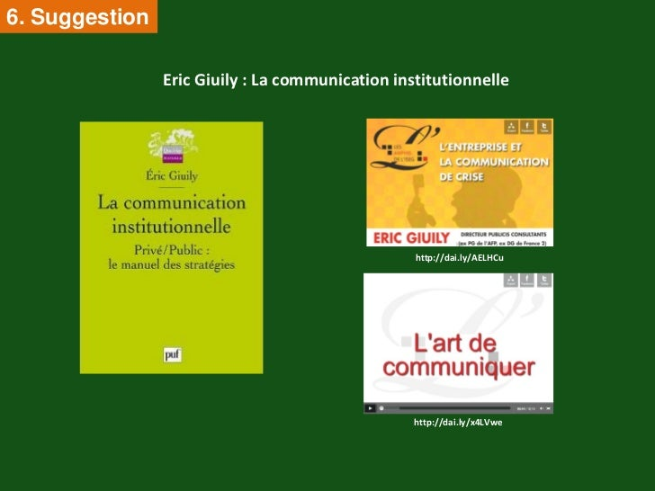 6. Suggestion                Eric Giuily : La communication institutionnelle                                              ...