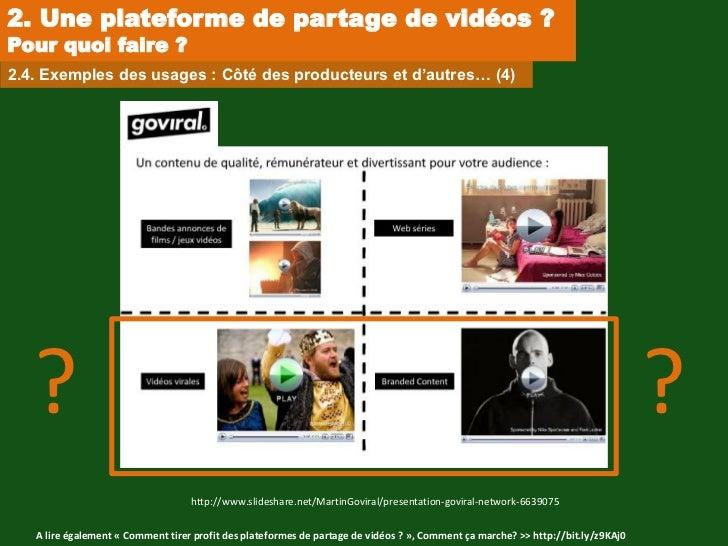 2. Une plateforme de partage de vidéos ?Pour quoi faire ?2.4. Exemples des usages : Côté des producteurs et d'autres… (4) ...