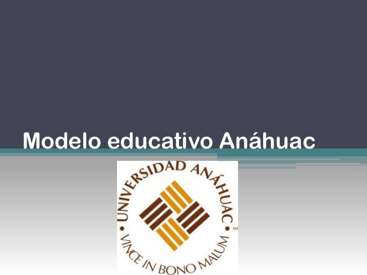 Modelo educativo Anáhuac