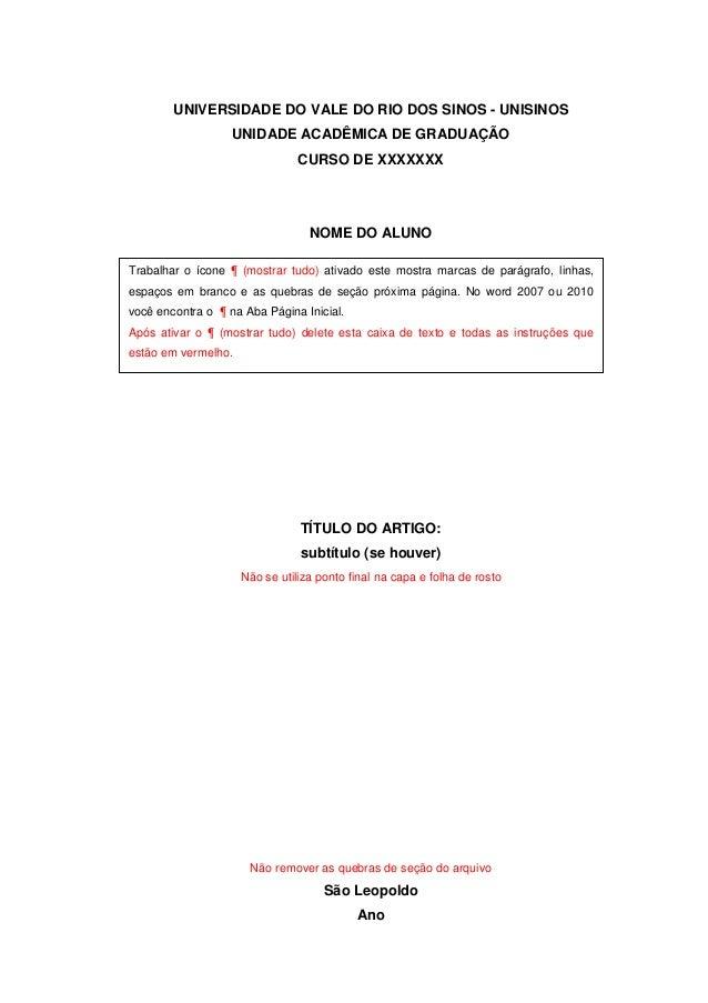 UNIVERSIDADE DO VALE DO RIO DOS SINOS - UNISINOS UNIDADE ACADÊMICA DE GRADUAÇÃO CURSO DE XXXXXXX NOME DO ALUNO TÍTULO DO A...
