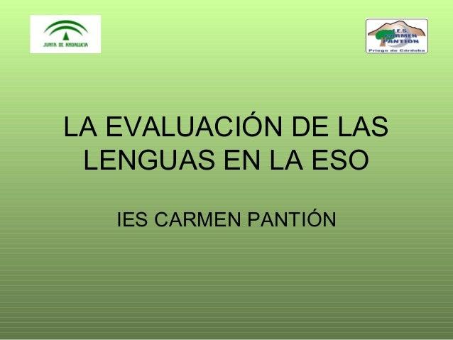LA EVALUACIÓN DE LAS LENGUAS EN LA ESO IES CARMEN PANTIÓN