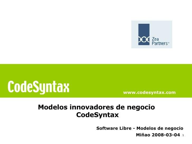 www.codesyntax.com   Modelos innovadores de negocio           CodeSyntax               Software Libre - Modelos de negocio...