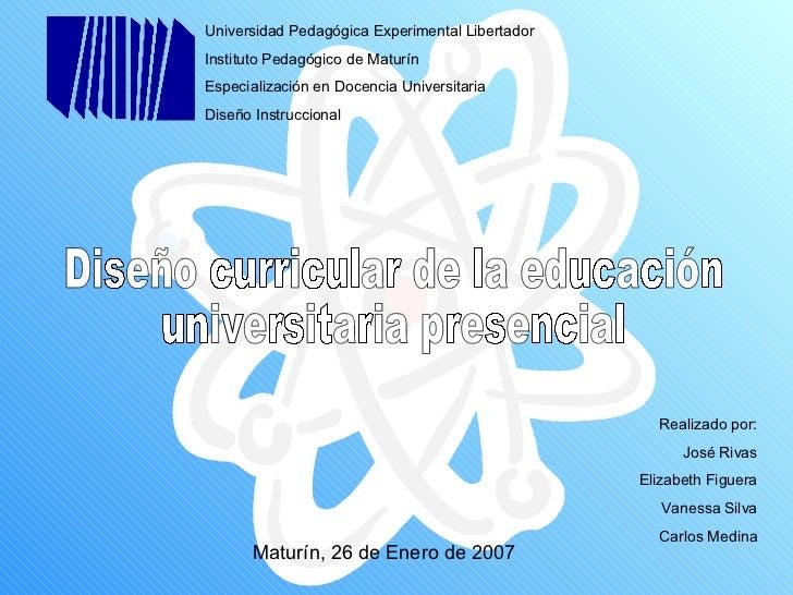 Universidad Pedagógica Experimental Libertador Instituto Pedagógico de Maturín Especialización en Docencia Universitaria D...