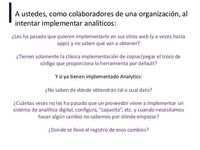 A ustedes, como colaboradores de una organización, al intentar implementar analíticos: ¿Les ha pasado que quieren implemen...