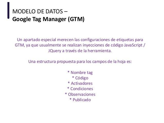 MODELO DE DATOS – Google Tag Manager (GTM) Un apartado especial merecen las configuraciones de etiquetas para GTM, ya que ...