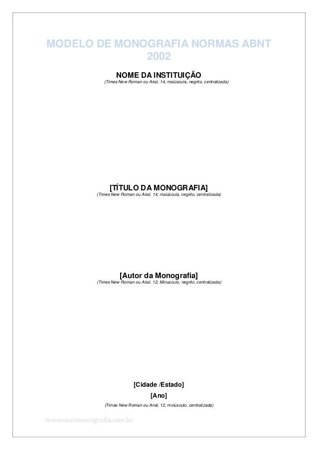 www.maismonografia.com.brMODELO DE MONOGRAFIA NORMAS ABNT2002NOME DA INSTITUIÇÃO(Times New Roman ou Arial, 14, maiúscula, ...