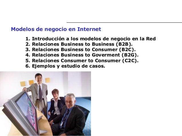 Modelos de negocio en Internet    1.   Introducción a los modelos de negocio en la Red    2.   Relaciones Business to Busi...