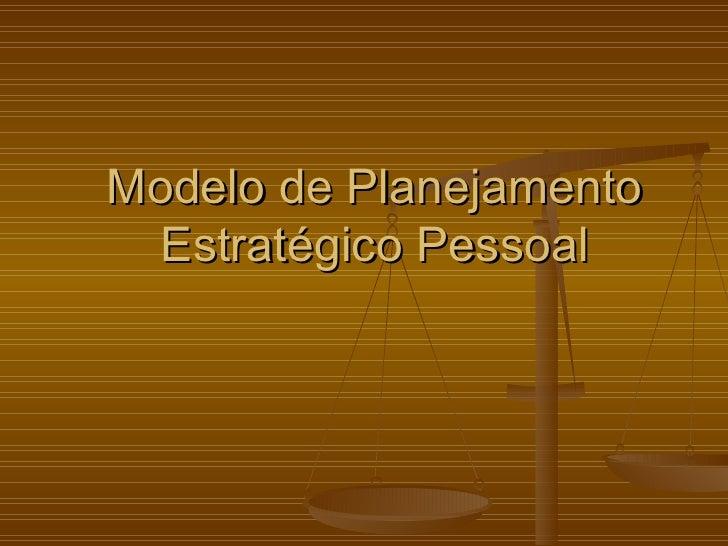 Modelo de Planejamento Estratégico Pessoal