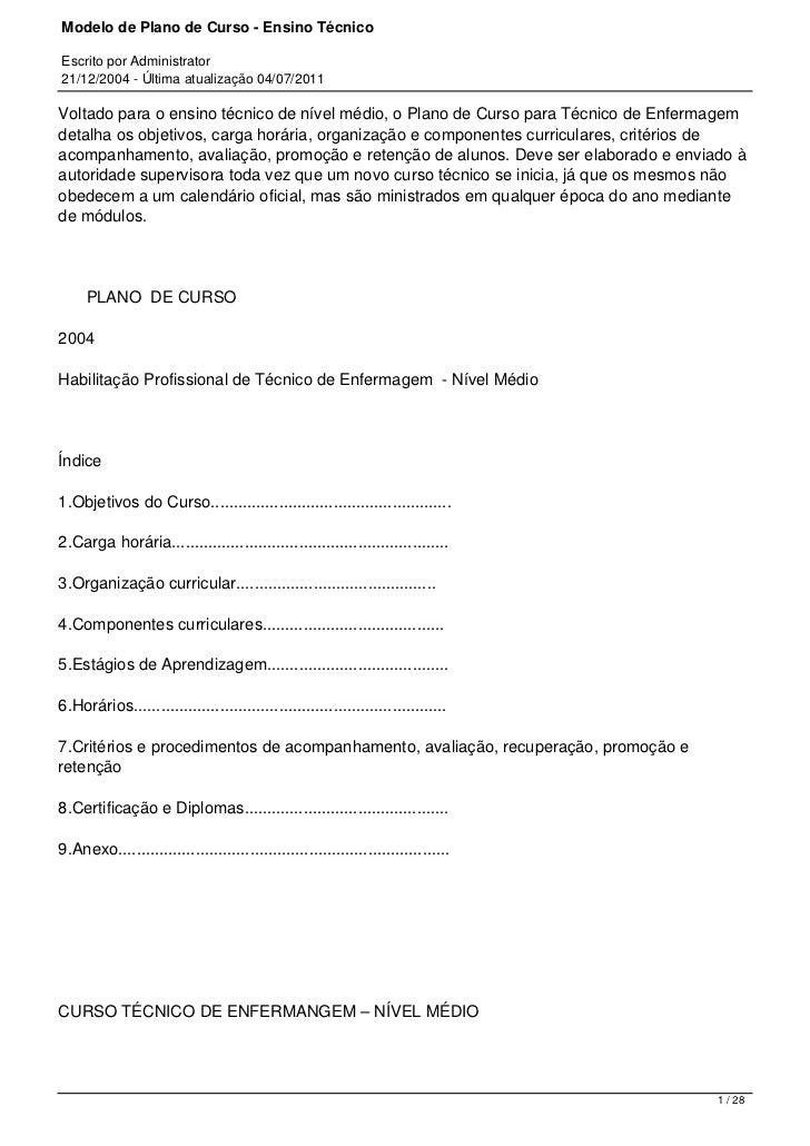 Modelo de Plano de Curso - Ensino TécnicoEscrito por Administrator21/12/2004 - Última atualização 04/07/2011Voltado para o...