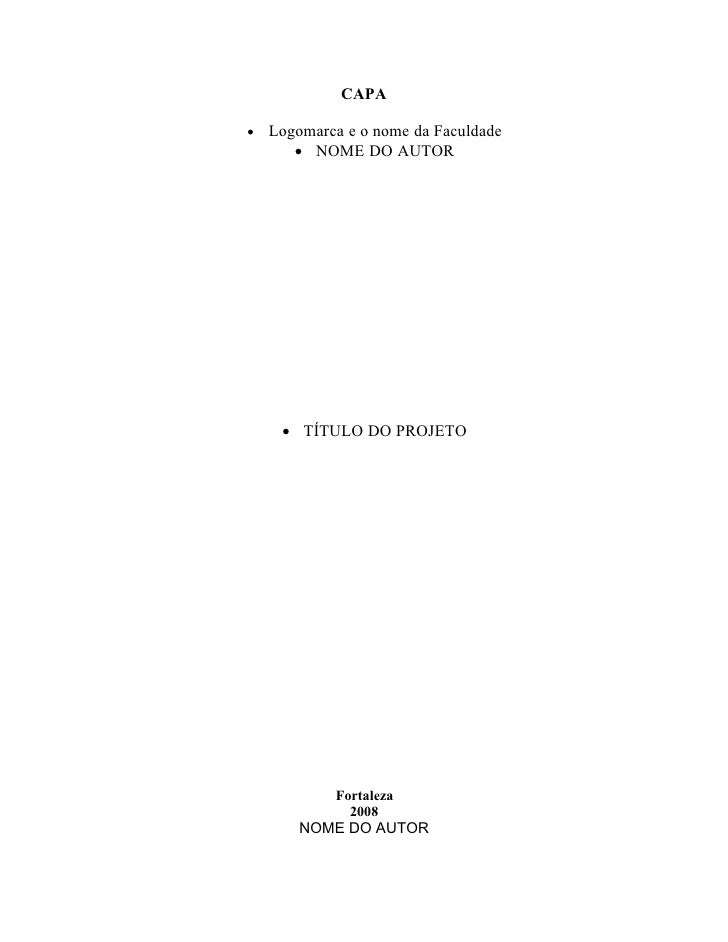 CAPA     Logomarca e o nome da Faculdade         NOME DO AUTOR           TÍTULO DO PROJETO                 Fortaleza   ...