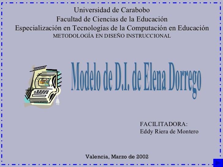 Universidad de Carabobo Facultad de Ciencias de la Educación Especialización en Tecnologías de la Computación en Educación...