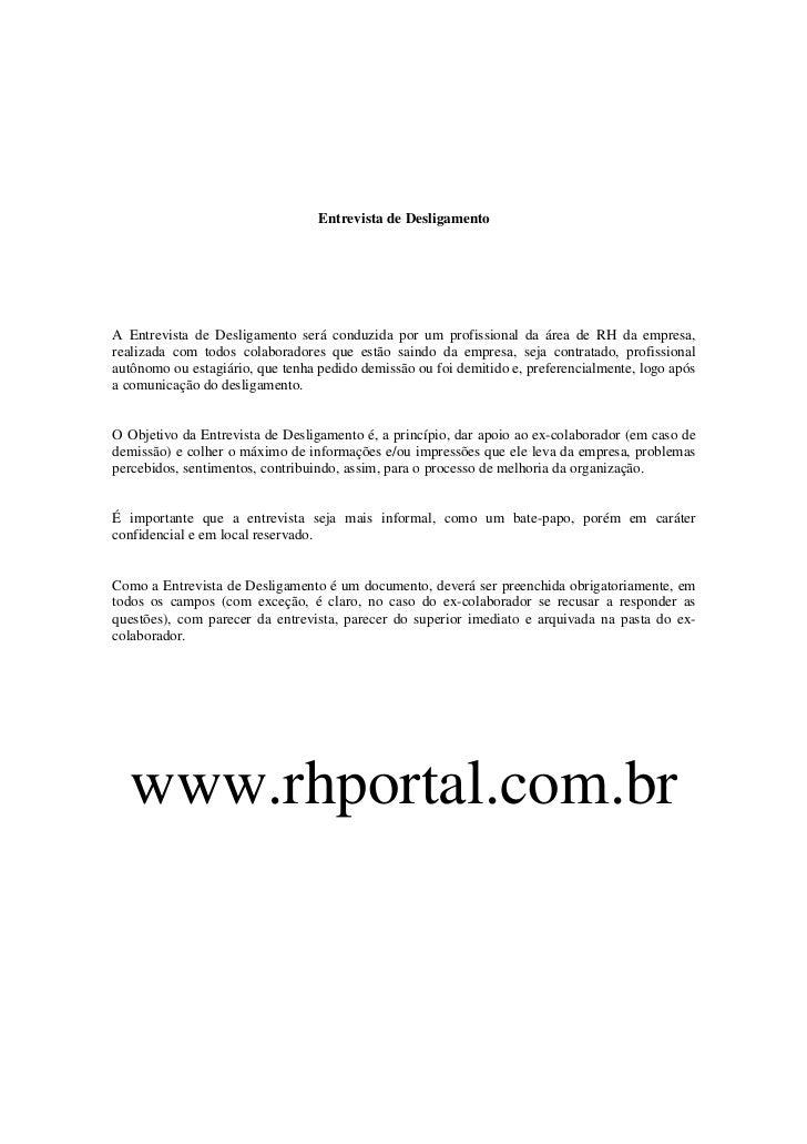 Entrevista de DesligamentoA Entrevista de Desligamento será conduzida por um profissional da área de RH da empresa,realiza...