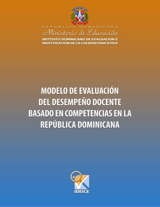 """""""Modelo de Evaluación del Desempeño Docente basado en Competencias en la República Dominicana"""" Equipo Técnico • Nery Anto..."""