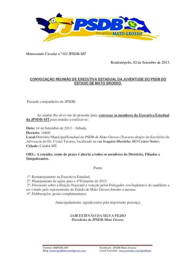 Memorando Circular n.º 02/ JPSDB-MT Rondonópolis, 02 de Setembro de 2013. CONVOCAÇÃO REUNIÃO DE EXECUTIVA ESTADUAL DA JUVE...
