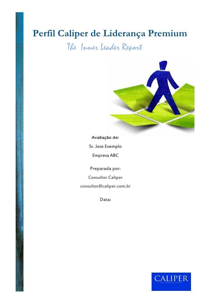 Perfil Caliper de Liderança Premium         The Inner Leader Report               Avaliação de:              Sr. Jose Exem...