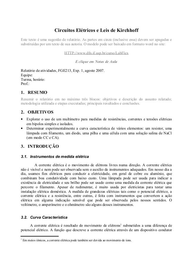 Circuitos Elétricos e Leis de Kirchhoff Este texto é uma sugestão de relatório. As partes em cinza (inclusive essa) devem ...