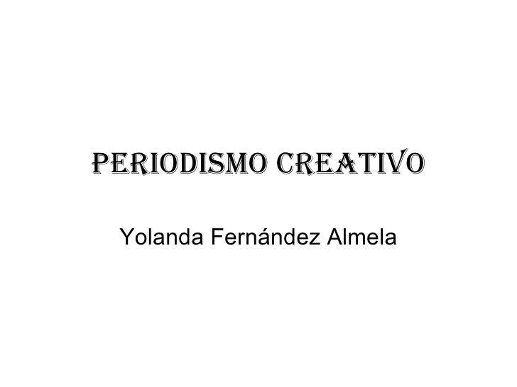 Periodismo creativo Yolanda Fernández Almela