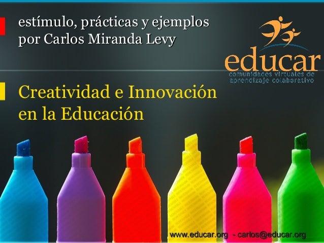 www.educar.org - carlos@educar.orgwww.educar.org - carlos@educar.org estímulo, prácticas y ejemplosestímulo, prácticas y e...