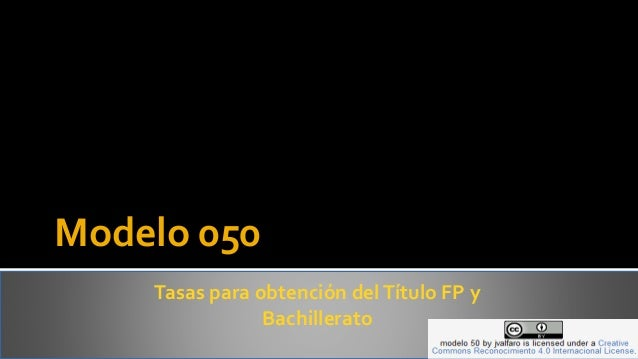Modelo 050 Tasas para obtención delTítulo FP y Bachillerato