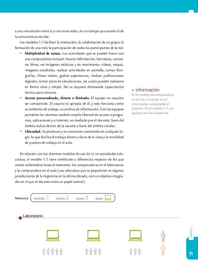 11 capítulo1 a una vinculación entre sí y con otras redes, en un tiempo que excede el de la concurrencia escolar. Los mode...