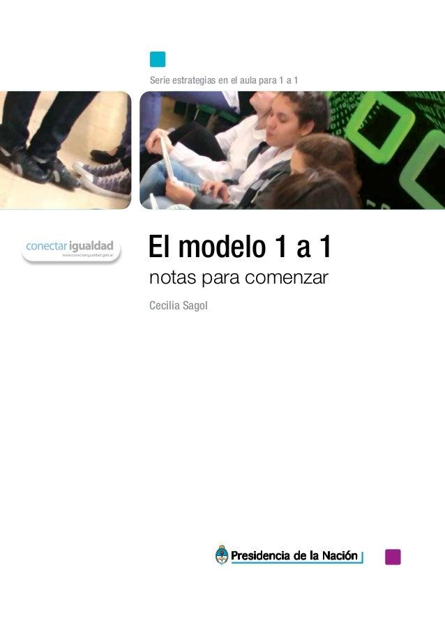 El modelo 1 a 1 notas para comenzar Serie estrategias en el aula para 1 a 1 Cecilia Sagol