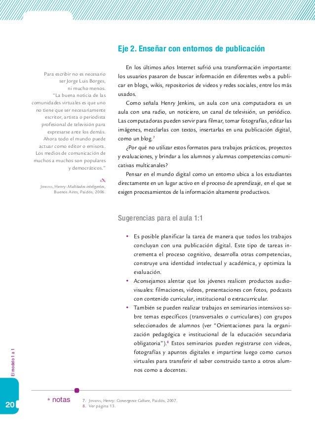 Elmodelo1a1 20 Eje 2. Enseñar con entornos de publicación En los últimos años Internet sufrió una transformación important...