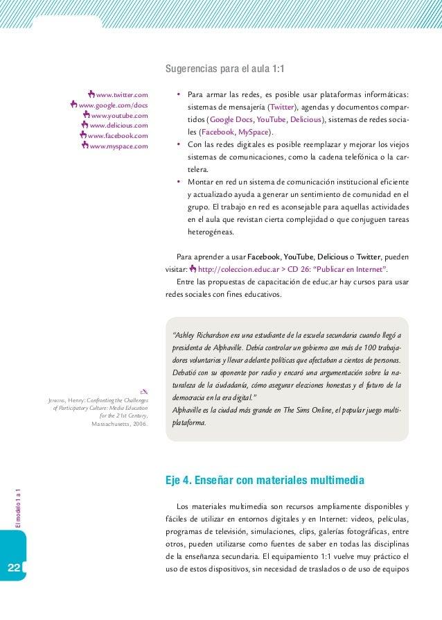 Elmodelo1a1 22 Sugerencias para el aula 1:1  Para armar las redes, es posible usar plataformas informáticas: sistemas de...