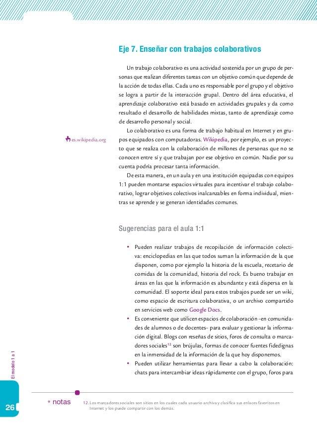 Elmodelo1a1 26 Eje 7. Enseñar con trabajos colaborativos Un trabajo colaborativo es una actividad sostenida por un grupo d...