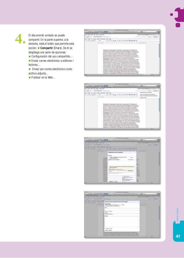 41 cómohacer... El documento armado se puede compartir. En la parte superior, a la derecha, está el botón que permite esta...