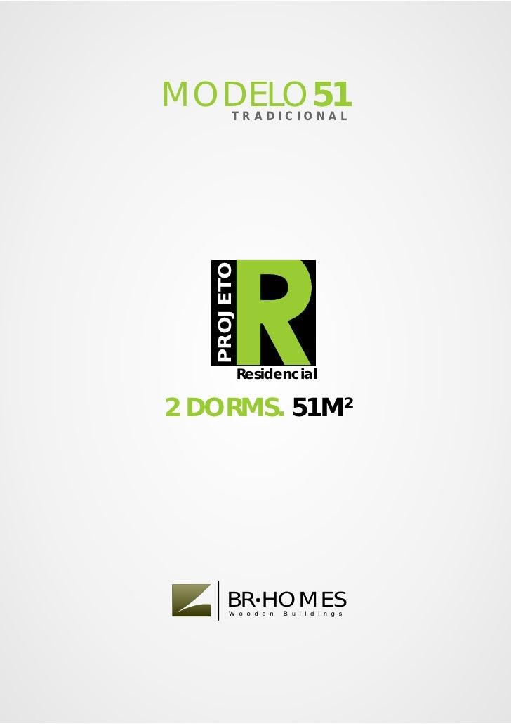 MODELO51TRADICIONAL        PROJETO                  Residencial  2 DORMS. 51M²           BR HOMES        W o o d e n   B u...