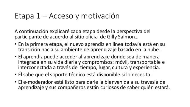 Etapa 1 – Acceso y motivación A continuación explicaré cada etapa desde la perspectiva del participante de acuerdo al siti...