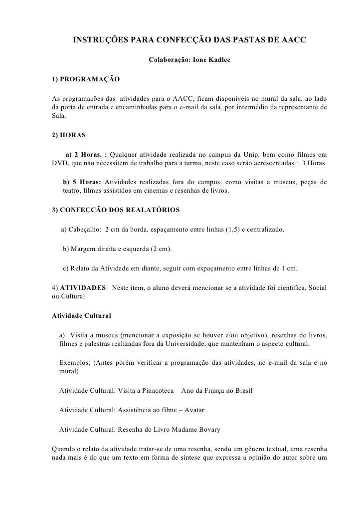 INSTRUÇÕES PARA CONFECÇÃO DAS PASTAS DE AACC                                  Colaboração: Ione Kadlec  1) PROGRAMAÇÃO  As...