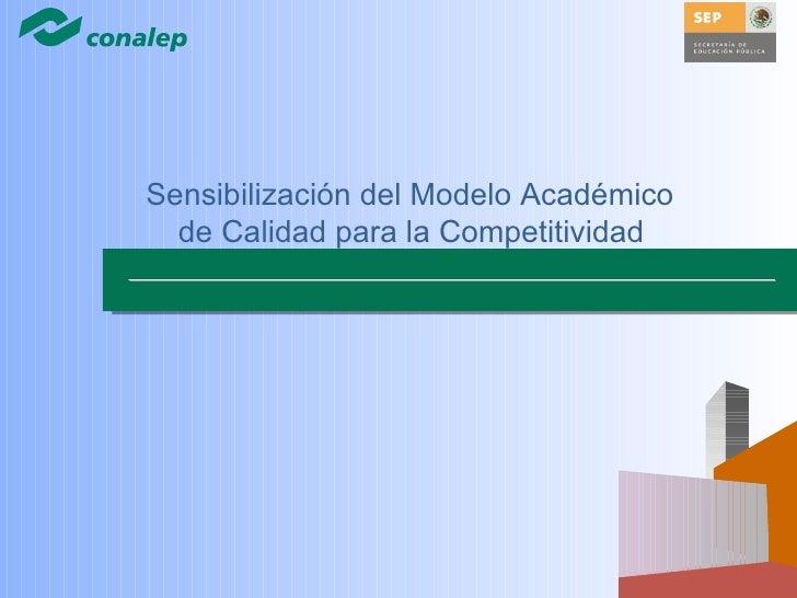 Sensibilización del Modelo Académico  de Calidad para la Competitividad