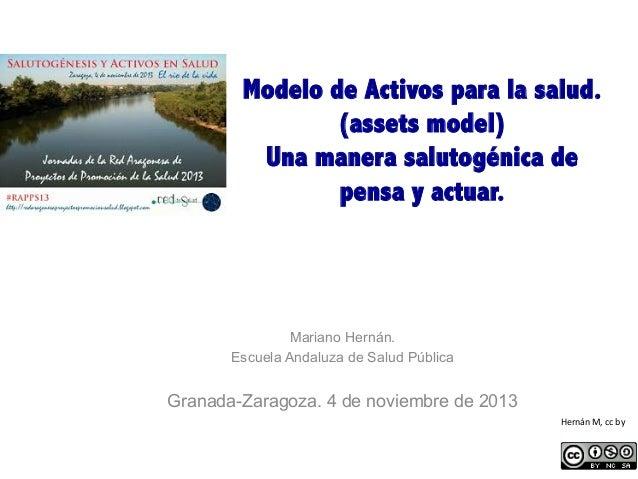 Modelo de Activos para la salud. (assets model) Una manera salutogénica de pensa y actuar.  Mariano Hernán. Escuela Andalu...