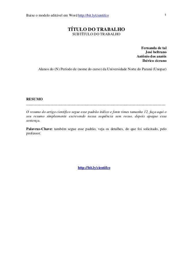 Baixe o modelo editável em Word http://bit.ly/cientifco 1 TÍTULO DO TRABALHO SUBTÍTULO DO TRABALHO Fernanda de tal José be...