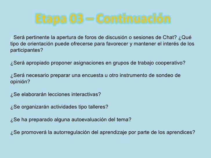 ¿ Será pertinente la apertura de foros de discusión o sesiones de Chat? ¿Qué tipo de orientación puede ofrecerse para favo...